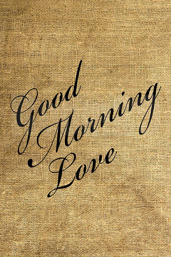 INSTANT DOWNLOAD  Good Morning Love  Image Iron On by room29, $3.00