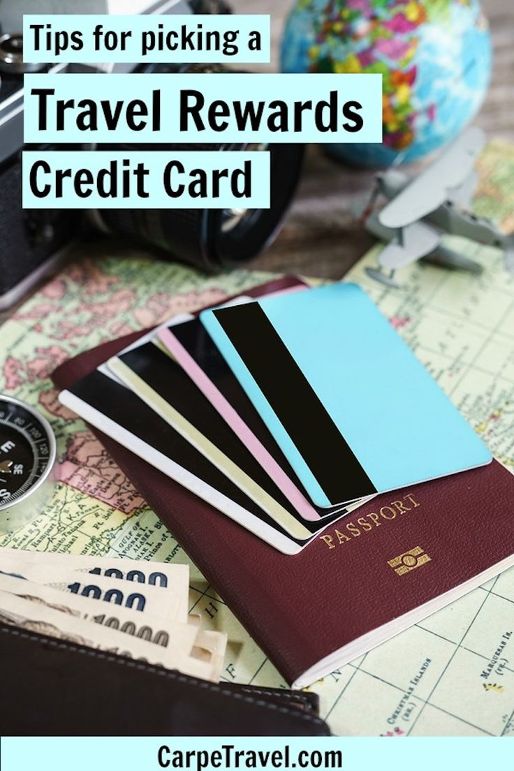 Tips on how to pick the best travel rewards credit card for your travel goals