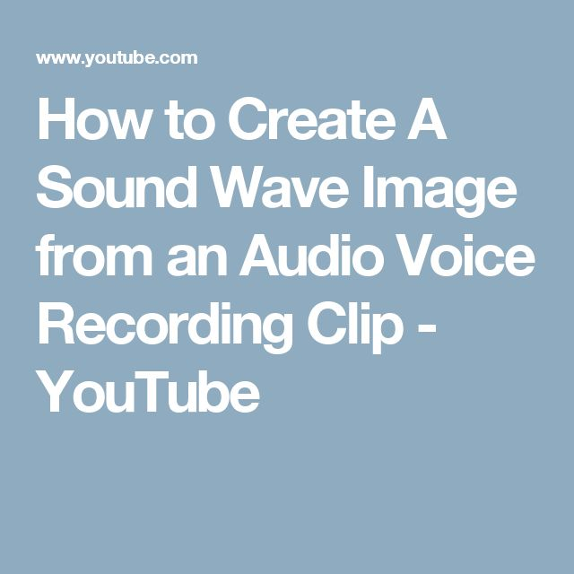 How to Create A Sound Wave Image from an Audio Voice Recording Clip - YouTube