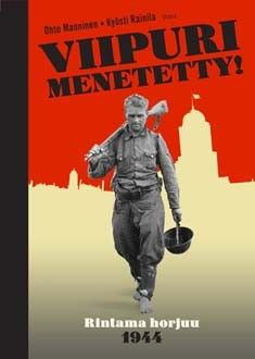 'Viipuri lost!' About the painstake lost of a beautiful town to Russia | Viipuri menetetty! / Vyborg lost! new book.