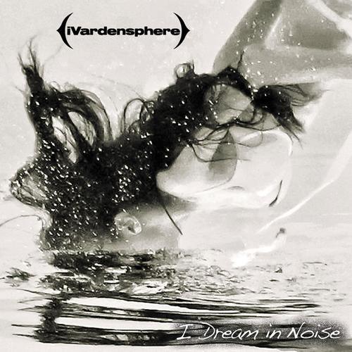 I Dream in Noise: Remixes Vol. 2 – iVardensphere
