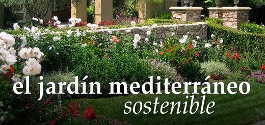 jardines de poco riego y jardin mediterraneo garden