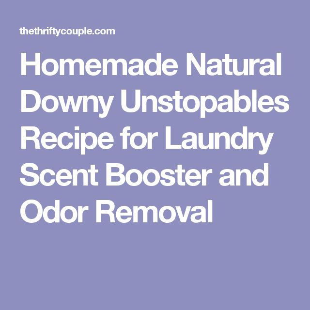 Homemade Natural Downy Unstopables Recipe for Laundry Scent Booster and Odor Removal