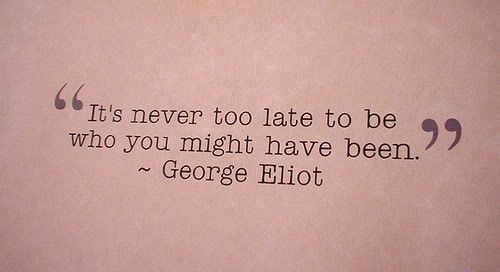 wisdomRemember This, Inspiration, Food For Thoughts, Mornings Motivation, Too Late, George Eliot, Favorite Quotes, Literary Quotes, Greatest Quotes