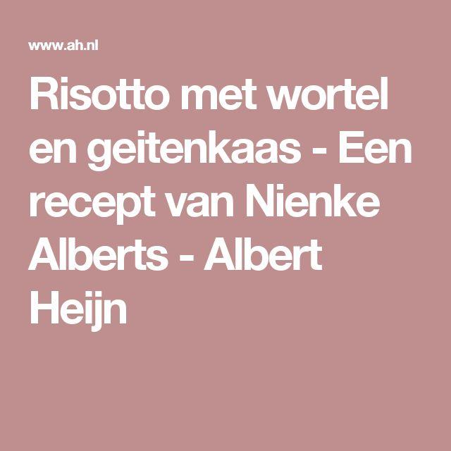 Risotto met wortel en geitenkaas - Een recept van Nienke Alberts - Albert Heijn