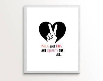 Peace and Love and Equality Digital Print, Instant Digital Download, Printable Art, Wall Art Print, Modern Print, Motivational Art