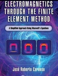 Electromagnetics through the finite element method: a simplified approach using Maxwell's equations free download by Cardoso José Roberto ISBN: 9781498783576 with BooksBob. Fast and free eBooks download.  The post Electromagnetics through the finite element method: a simplified approach using Maxwell's equations Free Download appeared first on Booksbob.com.