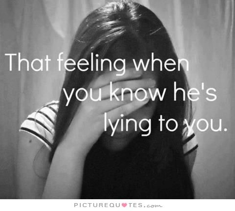 That feeling when you know he's lying to you. Cheating quotes on PictureQuotes.com.