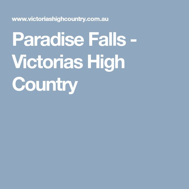Paradise Falls - Victorias High Country