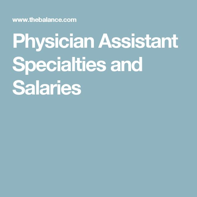 Physician Assistant Specialties and Salaries