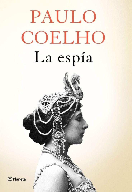 'La espía', la nueva novela de Paulo Coelho, llega a las librerías españolas el 4 de octubre   - «No sé si en el futuro se me recordará, pero si así fuera, que nadie me vea como a una víctima, sino como a alguien que nunca dejó de luchar con valentía y pagó el precio que le tocó pagar», dijo Mata Hari sin imaginar siquiera que acabaría convirtiéndose en una leyenda. #LaEspía #PauloCoelho #LaEspíaPauloCoelho #NuevoLibro @paulocoelhoreal