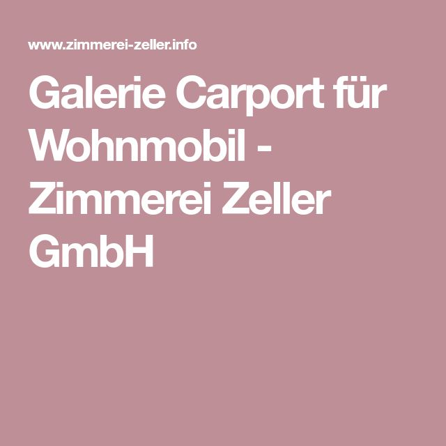 Galerie Carport für Wohnmobil - Zimmerei Zeller GmbH