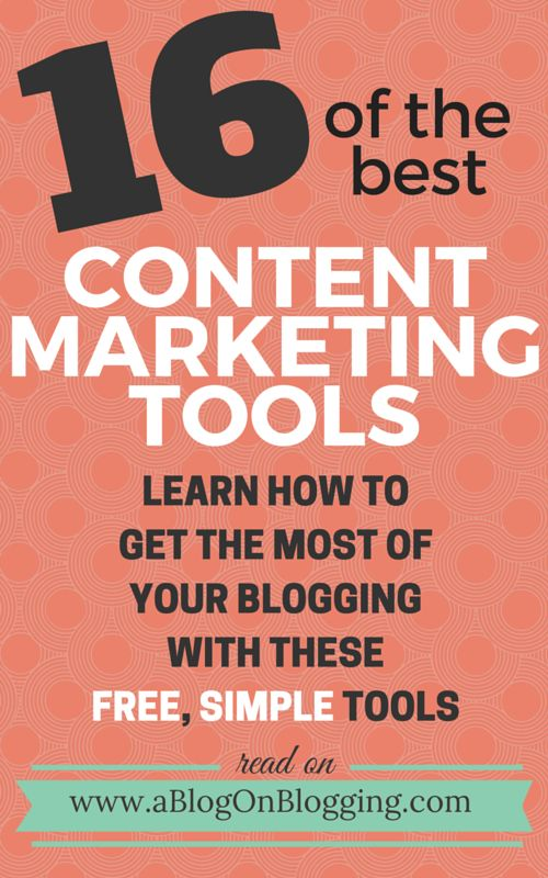 16 Content Marketing Tools You Can Use To Build Up Your Blog - A Blog On…