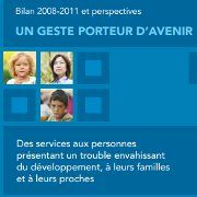 Autisme et troubles envahissants du développement: bilan du plan d'action 2008-2011 (Québec)