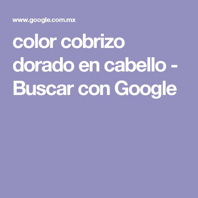 color cobrizo dorado en cabello - Buscar con Google