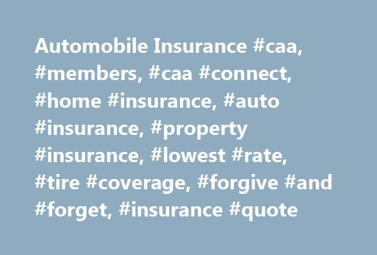 Automobile Insurance #caa, #members, #caa #connect, #home #insurance, #auto #insurance, #property #insurance, #lowest #rate, #tire #coverage, #forgive #and #forget, #insurance #quote http://utah.remmont.com/automobile-insurance-caa-members-caa-connect-home-insurance-auto-insurance-property-insurance-lowest-rate-tire-coverage-forgive-and-forget-insurance-quote/  # Automobile Insurance You trust CAA with your Roadside Assistance, so why not your car insurance? Since 1974, CAA Insurance has…