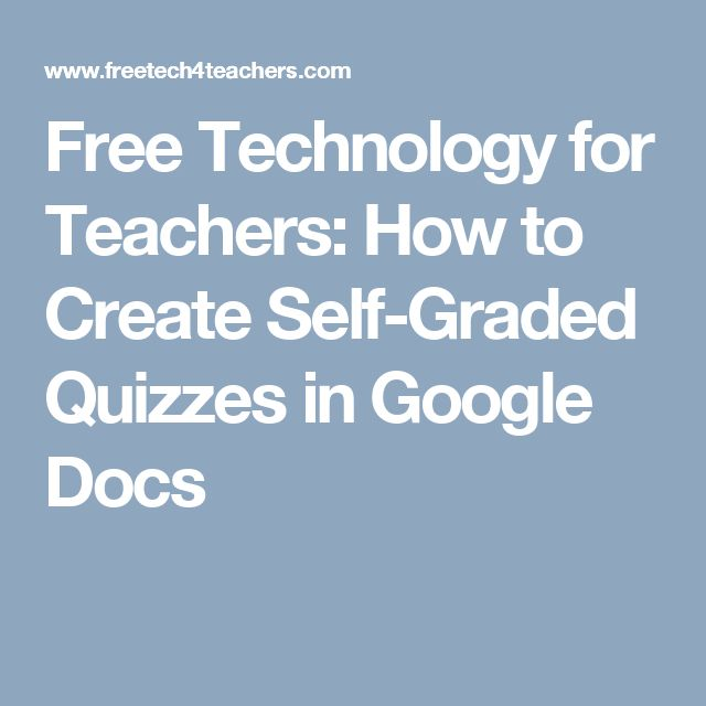 Free Technology for Teachers: How to Create Self-Graded Quizzes in Google Docs