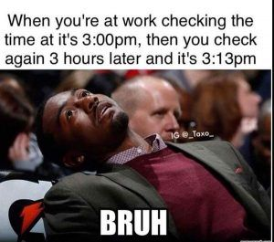 44 Bored Memes That Say It All Work Day Humor Work Humor Work Quotes Funny
