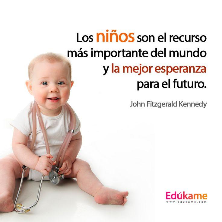"""""""Los niños son el recurso más importante del mundo y la mejor esperanza para el futuro."""" (John Fitzgerald Kennedy).  http://edukame.com/ #Citas #Frases #frasescelebres #padres #motivación #vida #felicidad #feliz #niños #kids #futuro #esperanza #educación"""