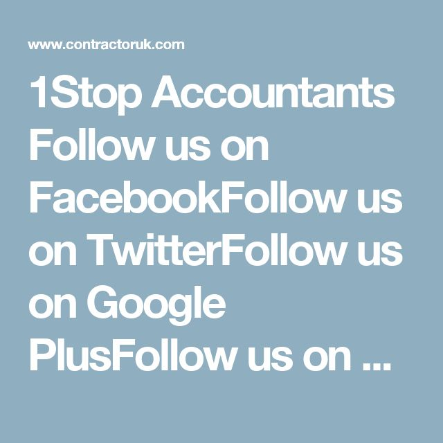 1Stop Accountants     Follow us on FacebookFollow us on TwitterFollow us on Google PlusFollow us on Linkedin Mortgages Insurance Contractor Accountants Umbrella Companies Calculators Banking Online Company Formation Contractors' Questions: How much to claim for my home-based office? CLEAR ADVICE