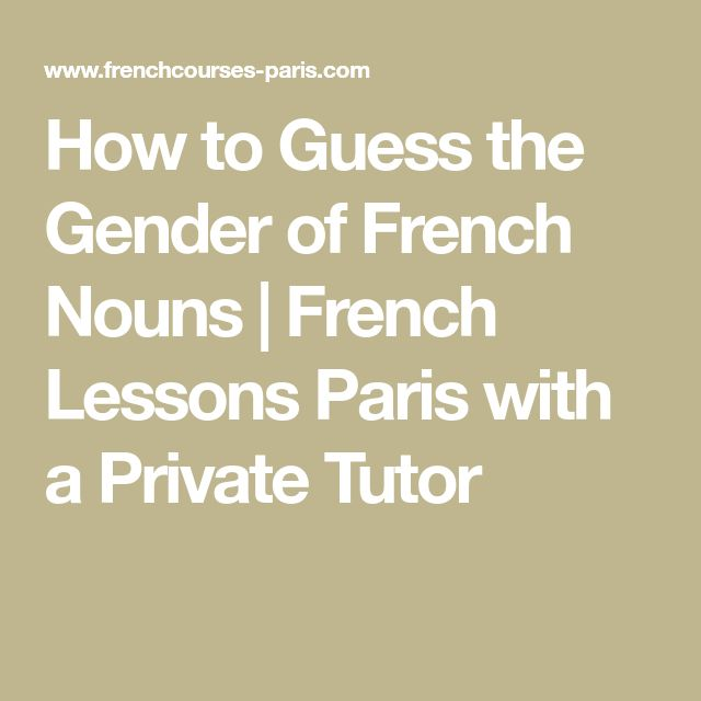 How to Guess the Gender of French Nouns | French Lessons Paris with a Private Tutor