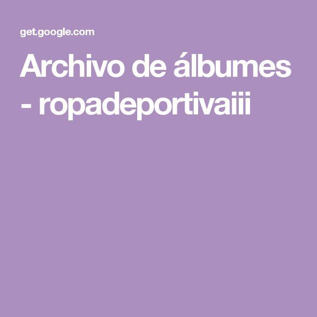 Archivo de álbumes - ropadeportivaiii