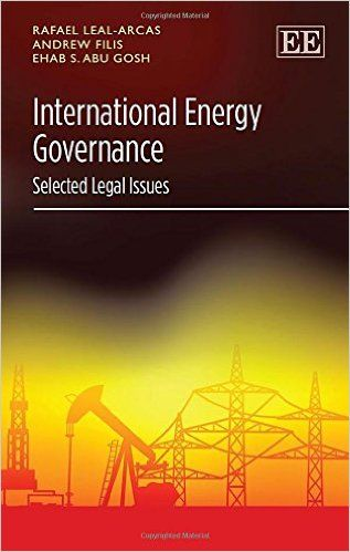 International Energy Governance: Selected Legal Issues (EBOOK) http://www.elgaronline.com/view/9781784711498.xml The legal aspects at the junction of interstate energy cooperation have become increasingly important in a world that is hungry for energy security. This book focuses on selected legal issues relating to international energy governance. International law as it stands today is not well equipped to handle international energy governance issues fully.