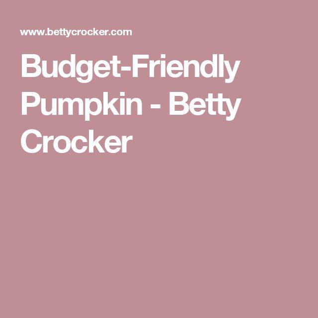 Budget-Friendly Pumpkin - Betty Crocker