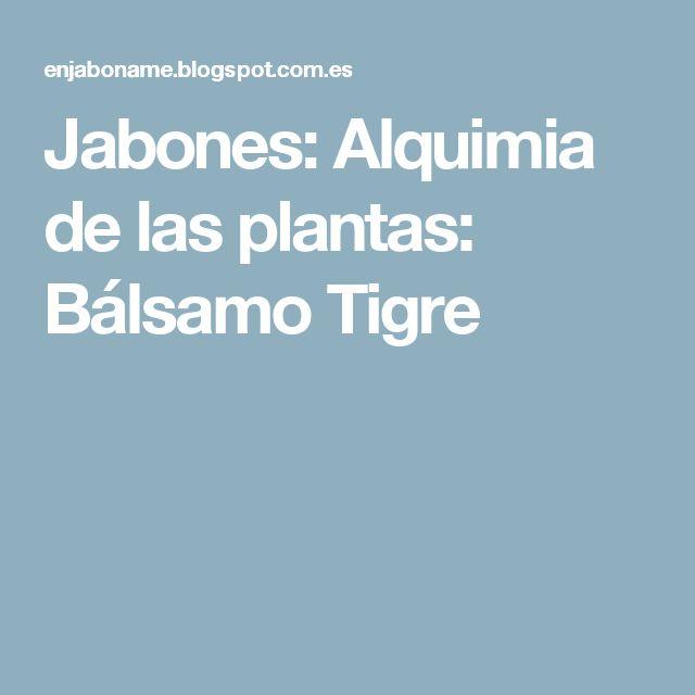 Jabones: Alquimia de las plantas: Bálsamo Tigre