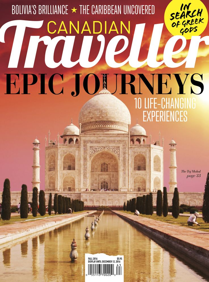 Canadian Traveller Magazine, Fall 2016. Epic Journeys: 10 Life-Changing Experiences, Bolivia's Brilliance, The Caribbean Uncovered, The Romance of the Rails (India), California's Channel Islands, Bite Size Guide to Waikiki, Chasing Dionysus (Greek Islands)