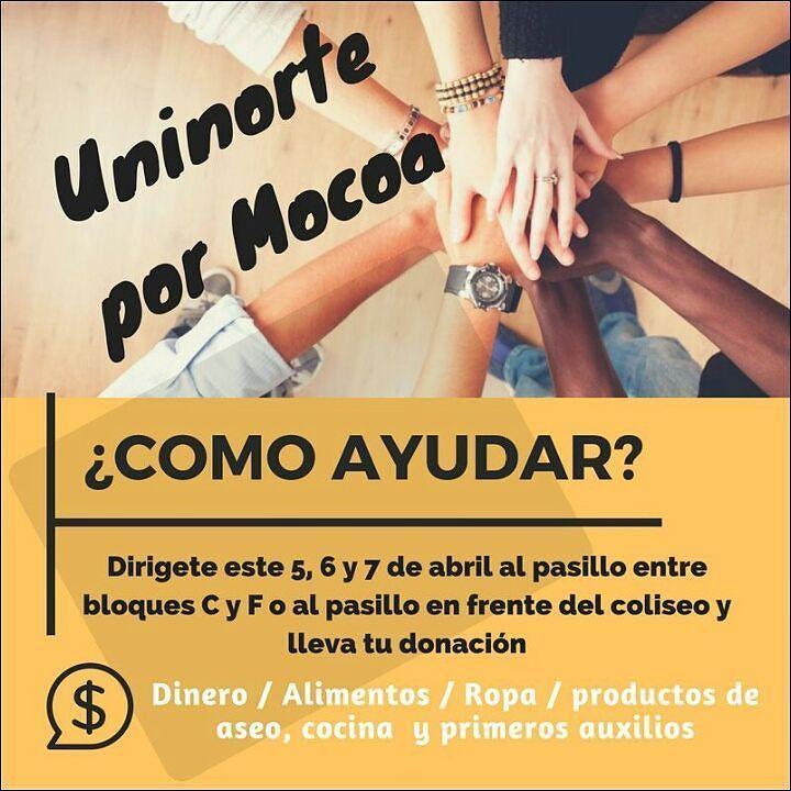El día miercoles 5 de abril el jueves 6 y el viernes 7 estaremos recogiendo donaciones para enviar a Mocoa! Ayudemos a nuestros compatriotas! #TodosConMocoa & #UninortePorMocoa