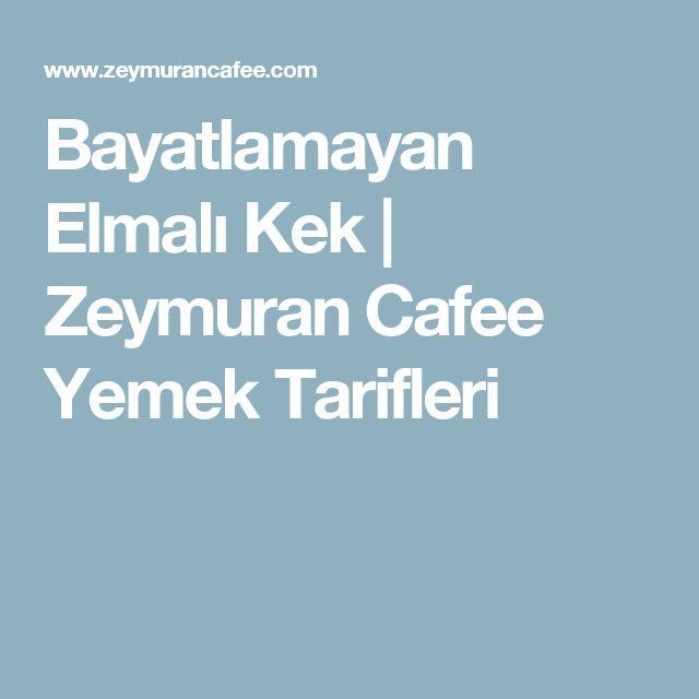 Bayatlamayan Elmalı Kek | Zeymuran Cafee Yemek Tarifleri
