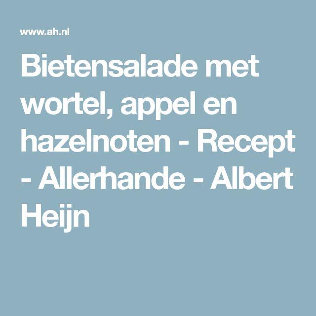 Bietensalade met wortel, appel en hazelnoten - Recept - Allerhande - Albert Heijn