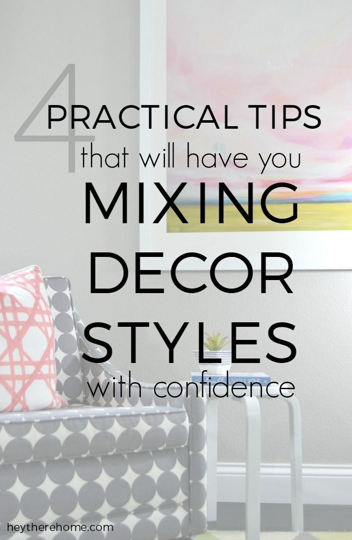 4 Practical Tips That Will Have You Mixing Decor Styles With Confidence via @heytherehome