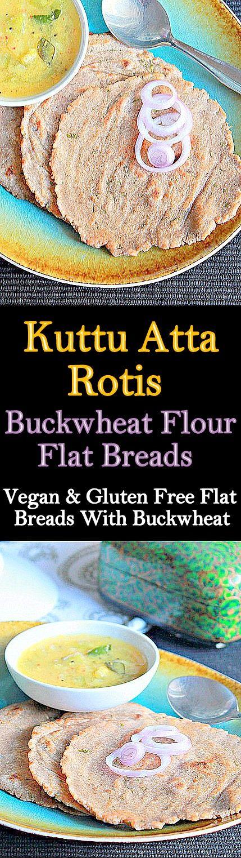 Kuttu Atta Rotis, Vegan and Gluten Free Rotis With Buckwheat Flour..