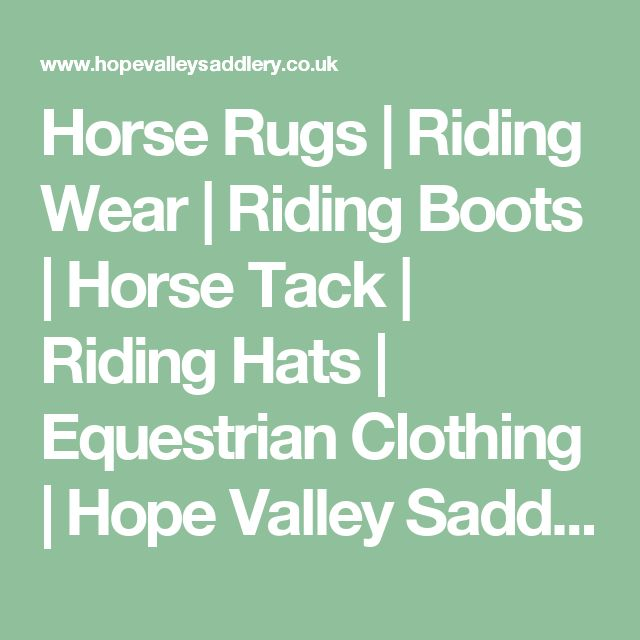 Horse Rugs   Riding Wear   Riding Boots   Horse Tack   Riding Hats   Equestrian Clothing   Hope Valley Saddlery