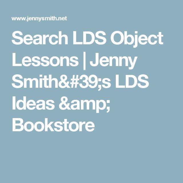 Search LDS Object Lessons | Jenny Smith's LDS Ideas & Bookstore