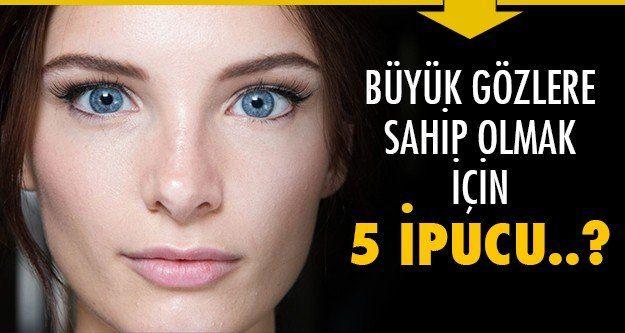 İşte 5 adımda daha iri ve güzel gözler!