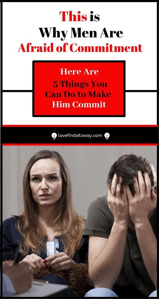 Why Are Men Afraid of Commitment –5 Steps To Make Him Commit | Why