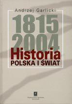 Wydawnictwo Naukowe Scholar :: :: HISTORIA 1815- 2004Polska i świat