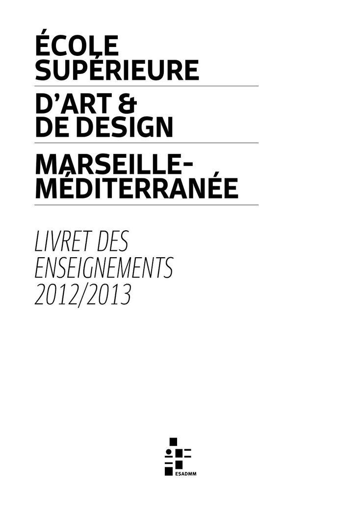 Livret des enseignements 2012/2013 - ESADMM  sommaire :  L'ANNÉE 1 / LES STUDIOS…