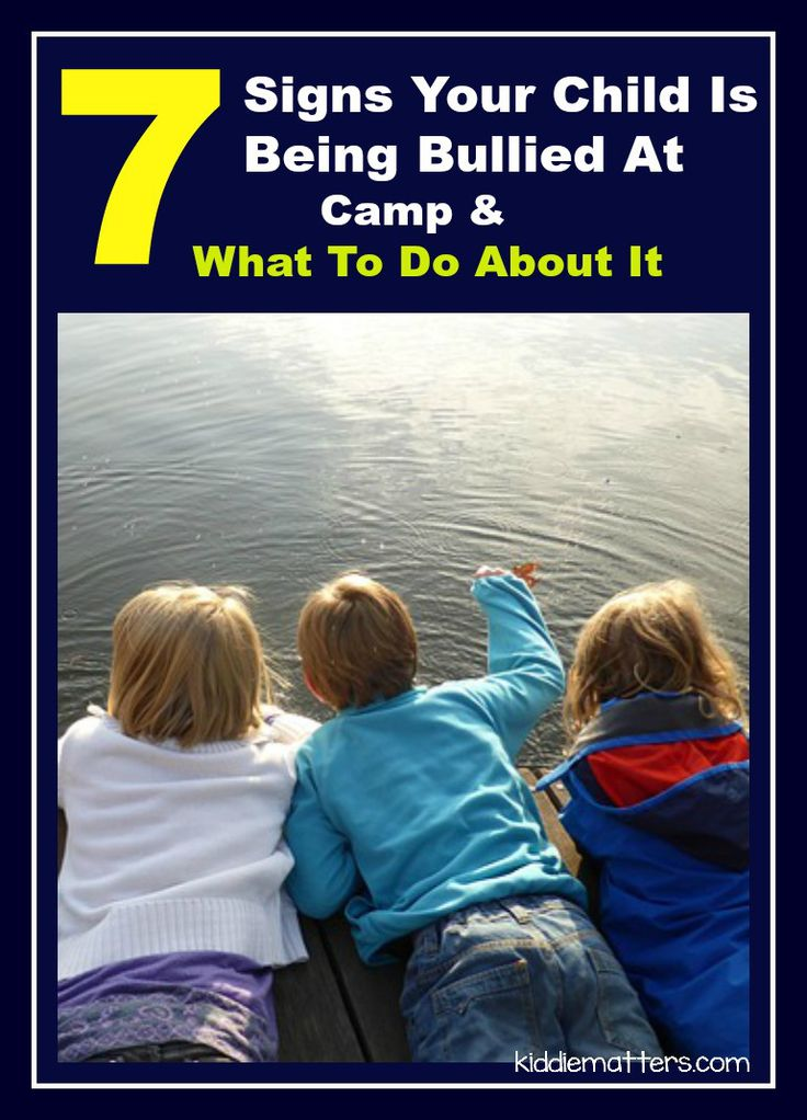 7 Signs Your Child Is Being Bullied At Camp And What To Do About It #summer #camp #bullying