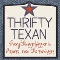 Thrifty Texan — Everythings bigger in Texas, even the savings!