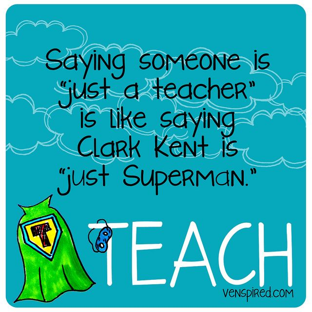 """Never say """"Just a teacher"""" 