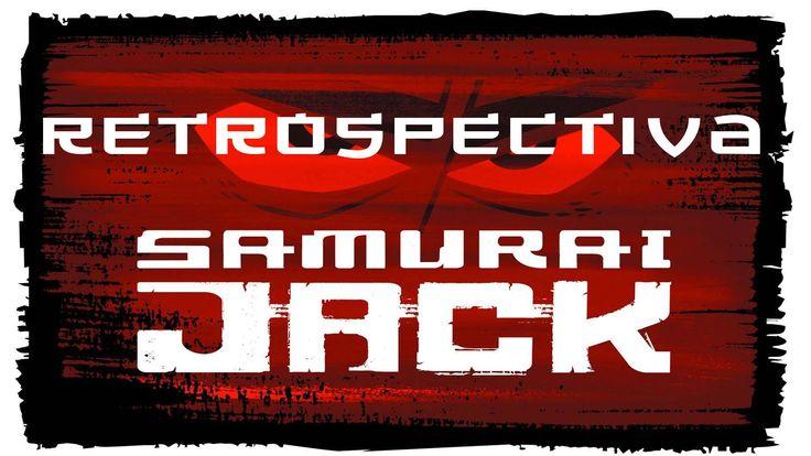 Samurai Jack - Retrospectiva