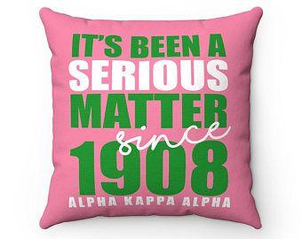 ItS Been A Serious Matter Since 1908 Alpha Kappa Alpha Decorative Pillow