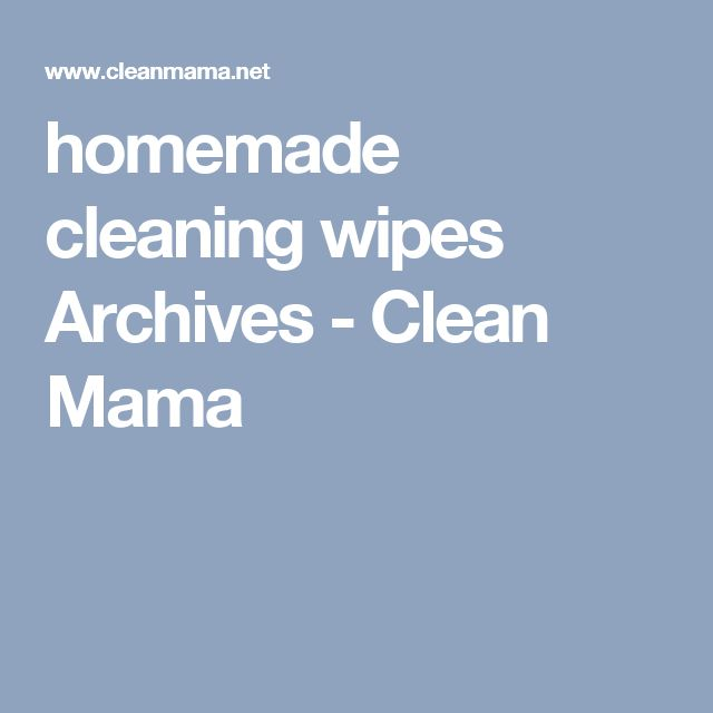homemade cleaning wipes Archives - Clean Mama