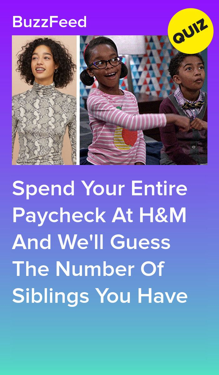Go On An H M Shopping Spree And We Ll Guess How Many Siblings You Have Quizzes For Kids Personality Quizzes Buzzfeed Playbuzz Quizzes