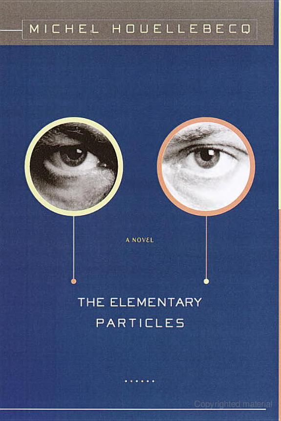 The Elementary Particles - Michel Houellebecq - Google Books