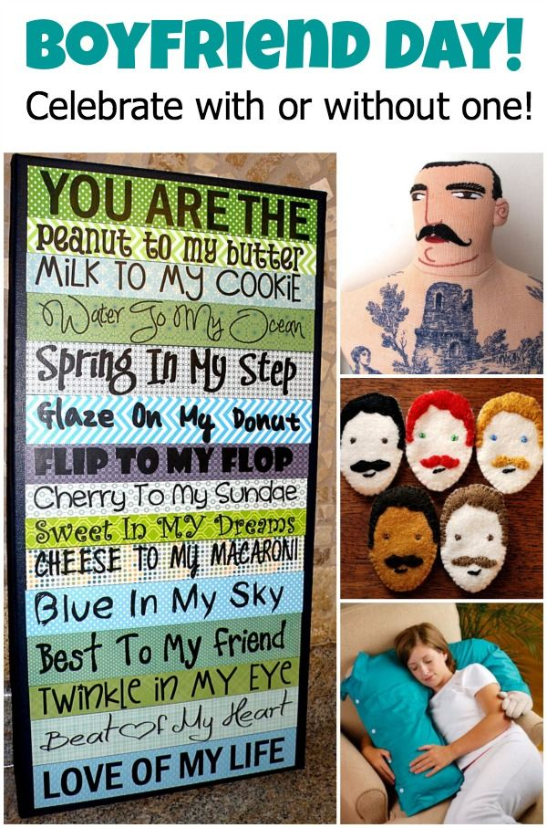 How to celebrate boyfriend day- with or without one!  Cute ideas!